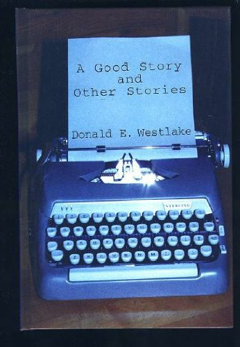 A Good Story and Other Stories (Five Star First Edition Mystery): Westlake, Donald E.
