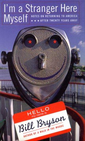 I'm a Stranger Here Myself: Notes on: Bryson, Bill