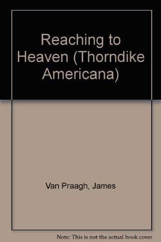 9780786220113: Reaching to Heaven: A Spiritual Journey Through Life and Death (Thorndike Press Large Print Americana Series)
