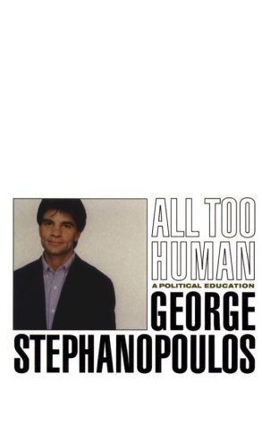 9780786220168: All Too Human: A Political Education