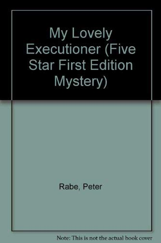 My Lovely Executioner: Rabe, Peter
