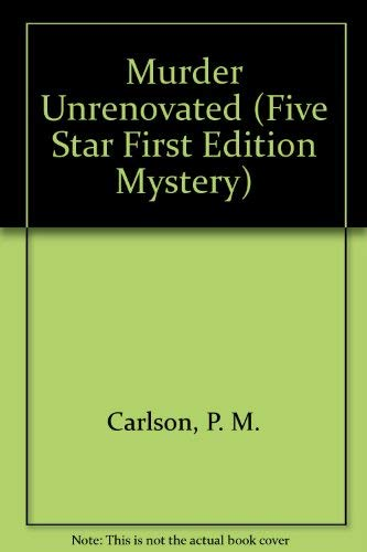 9780786220779: Murder Unrenovated (Five Star First Edition Mystery)
