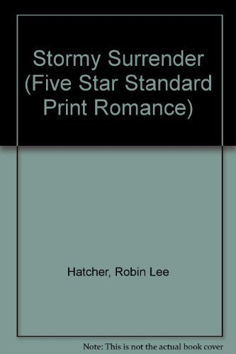 9780786220878: Stormy Surrender (Five Star Standard Print Romance)