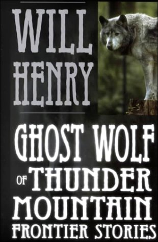 9780786221196: Ghost Wolf of Thunder Mountain: Frontier Stories (Five Star First Edition Western Series)