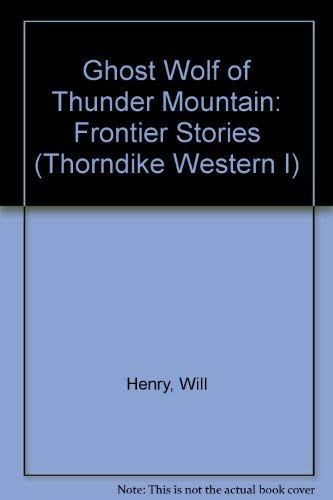 9780786221332: Ghost Wolf of Thunder Mountain: Frontier Stories