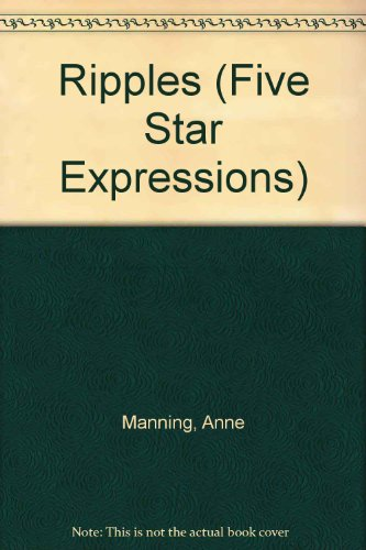 Ripples (Five Star Expressions): Manning, Anne