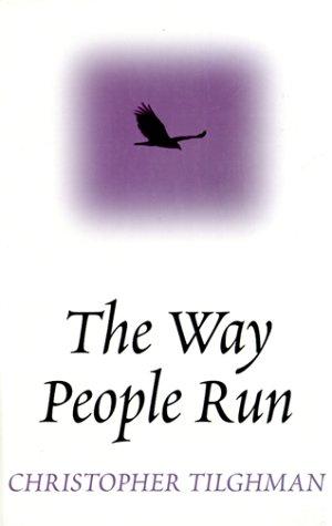 The Way People Run: Christopher Tilghman