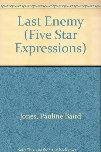 Last Enemy (Five Star Expressions): Jones, Pauline Baird