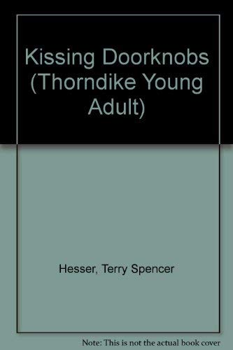 9780786221905: Kissing Doorknobs (THORNDIKE PRESS LARGE PRINT YOUNG ADULT SERIES)
