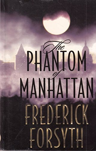 The Phantom of Manhattan (0786222034) by Frederick Forsyth