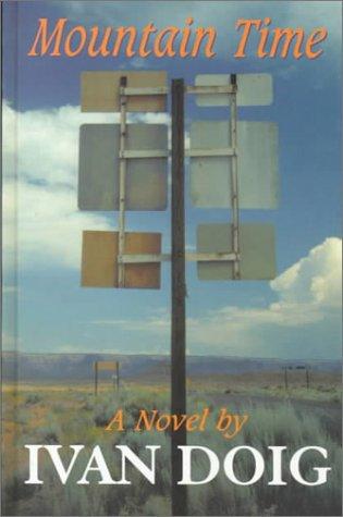 Mountain Time: A Novel: Doig, Ivan