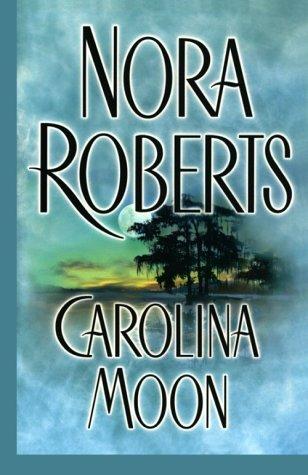 Carolina Moon: Nora Roberts
