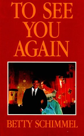 9780786222964: To See You Again: A True Story of Love in a Time of War
