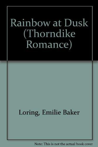 Rainbow at Dusk: Loring, Emilie Baker