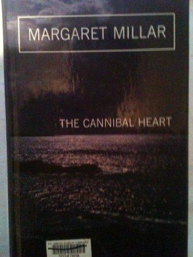 The Cannibal Heart: Margaret Millar