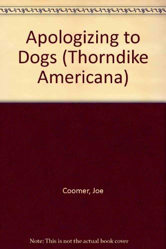 Apologizing to Dogs: Coomer, Joe