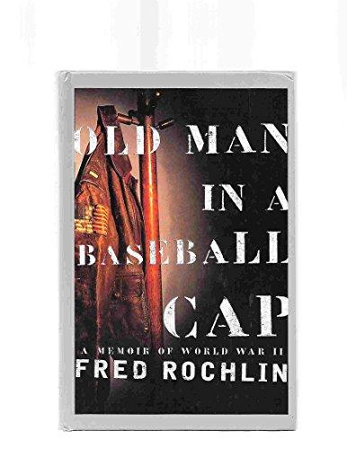 9780786223718: Old Man in a Baseball Cap: A Memoir of World War II