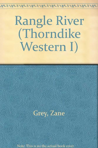 Rangle River: Stories of the West: Grey, Zane