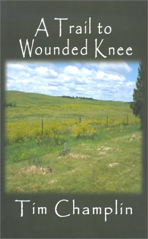 Trail to Wounded Knee (Five Star First: Tim Champlin