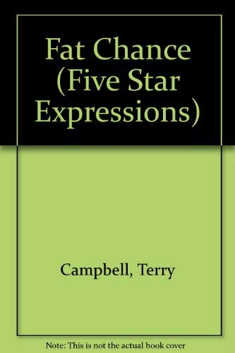 9780786224388: Fat Chance (Five Star Expressions)