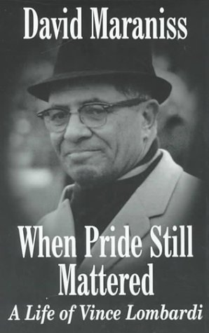 9780786224821: When Pride Still Mattered: A Life of Vince Lombardi (Thorndike Press Large Print Biography Series)