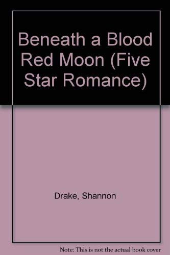 Beneath a Blood Red Moon: Drake, Shannon