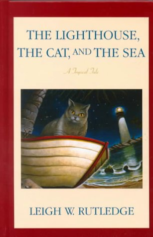 9780786225286: The Lighthouse, the Cat, and the Sea: A Tropical Tale