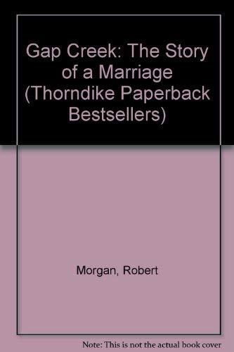 Gap Creek: The Story Of A Marriage (Oprah's Book Club) (Thorndike Paperback Bestsellers): ...