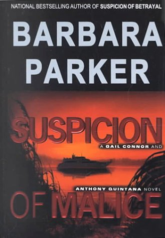 Suspicion of Malice: A Gail Connor and Anthony Quintana Novel: Parker, Barbara