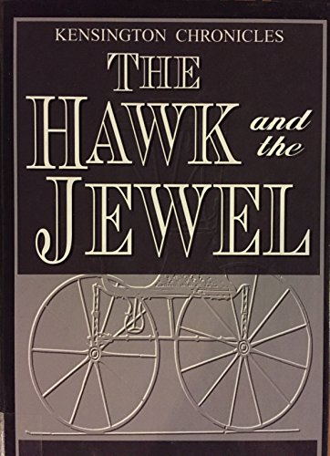 9780786227242: The Hawk and the Jewel (Kensington Chronicles, Book 1)