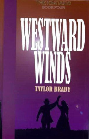 9780786227273: Westward Winds (Kincaids)