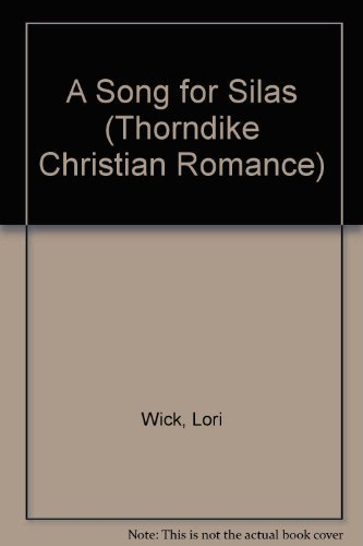 A Song for Silas (A Place Called Home Series #2): Wick, Lori