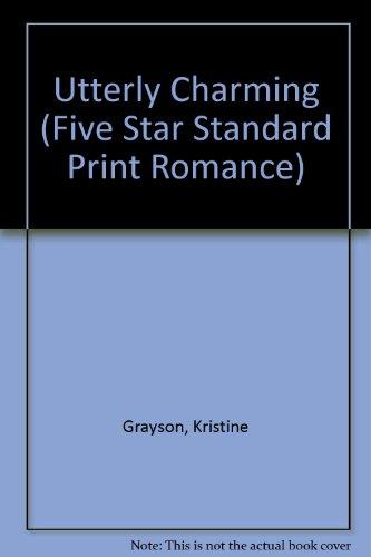 9780786227617: Utterly Charming (Five Star Standard Print Romance)
