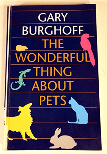The Wonderful Thing About Pets: Remarkable Stories About the Animals Who Share Our Lives: Gary ...