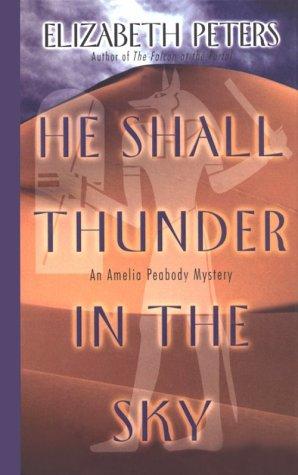 9780786228270: He Shall Thunder in the Sky: An Amelia Peabody Mystery