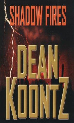 Shadow Fires: Koontz, Dean R.