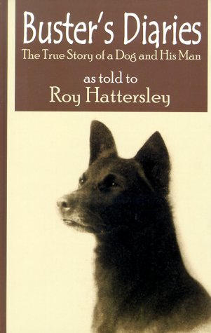 9780786228690: Buster's Diaries: A True Story of a Dog and His Man As Told to Roy Hattersley