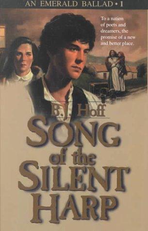 Song of the Silent Harp (An Emerald Ballad #1): Hoff, B. J.