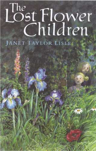 The Lost Flower Children (0786228903) by Janet Taylor Lisle