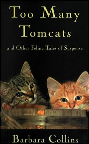 Too Many Tomcats and Other Feline Tales of Suspense (Five Star First Edition Mystery Series): ...