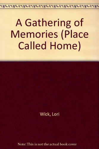9780786229321: A Gathering of Memories (A Place Called Home Series #4)