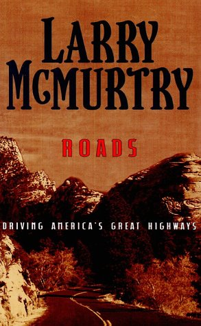 Roads: Driving America's Great Highways (0786229691) by McMurtry, Larry