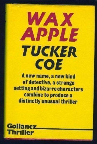 Wax Apple: Coe, Tucker (Westlake, Donald E.)