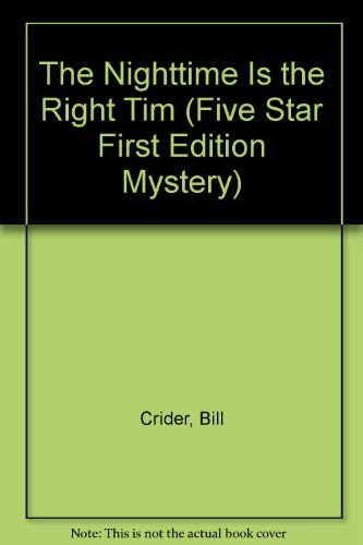 The Nighttime Is the Right Tim (Five Star First Edition Mystery): Crider, Bill