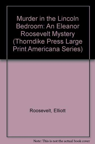 9780786230495: Murder in the Lincoln Bedroom: An Eleanor Roosevelt Mystery