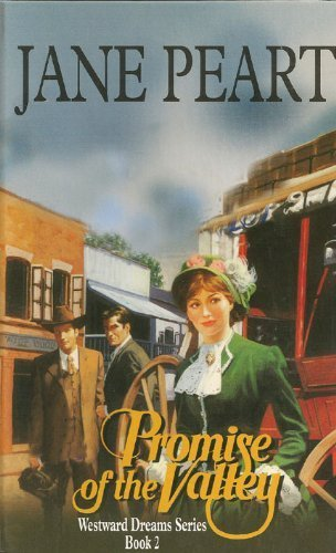 Promise of the Valley (Westward Dreams, Book 2) (9780786231294) by Peart, Jane