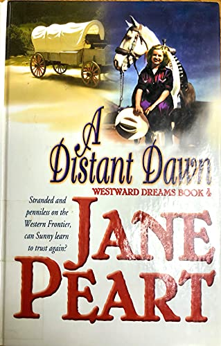 9780786231324: A Distant Dawn (Westward Dreams, Book 4)