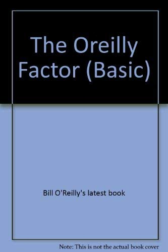 9780786231737: The O'Reilly Factor: The Good, Bad, and Completely Ridiculous in American Life