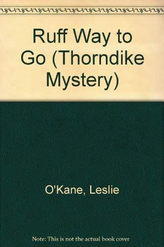 Ruff Way to Go: O'Kane, Leslie