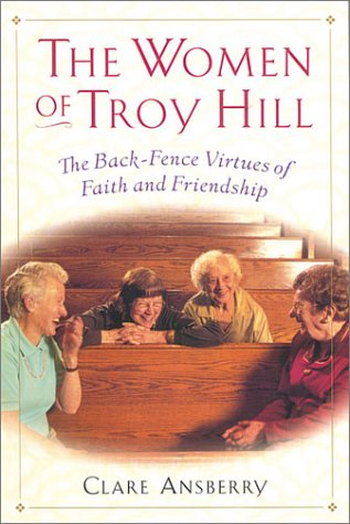 9780786232338: The Women of Troy Hill: The Back-Fence Virtues of Faith and Friendship (Thorndike Senior Lifestyle)